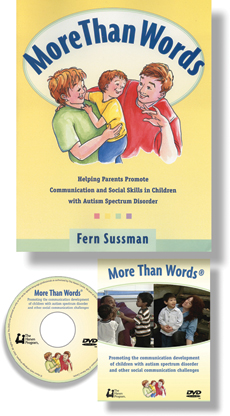 More Than Words: Helping Parents Promote Communication & Social Skills in Children with Autism Spectrum Disorder